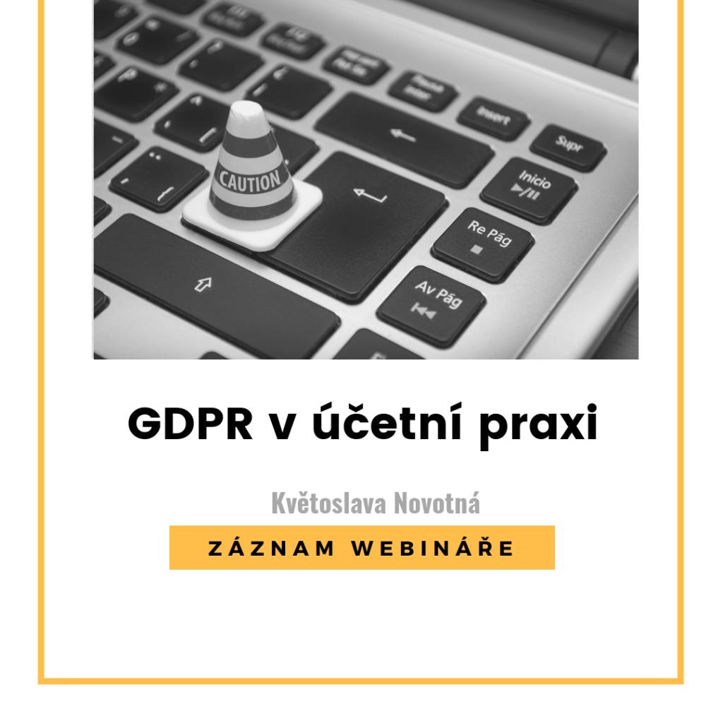 GDPR v účetní praxi - ZÁZNAM WEBINÁŘE